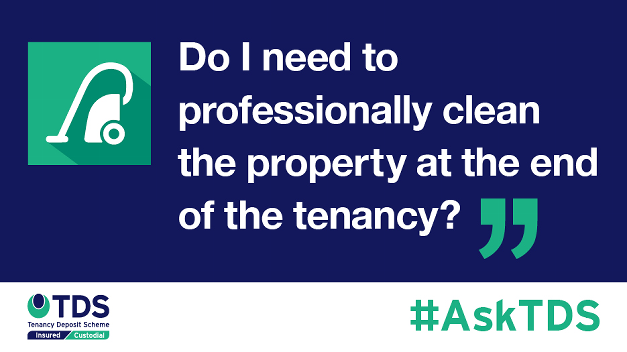 Ask TDS - Do I need to professionally clean the property at the end of the tenancy banner