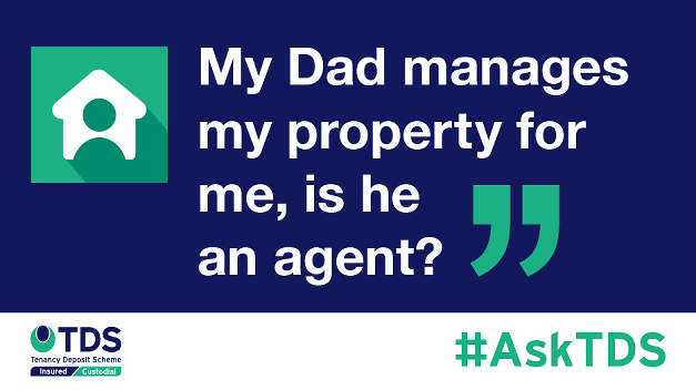 #AskTDS: My Dad manages my property for me, is he an agent?