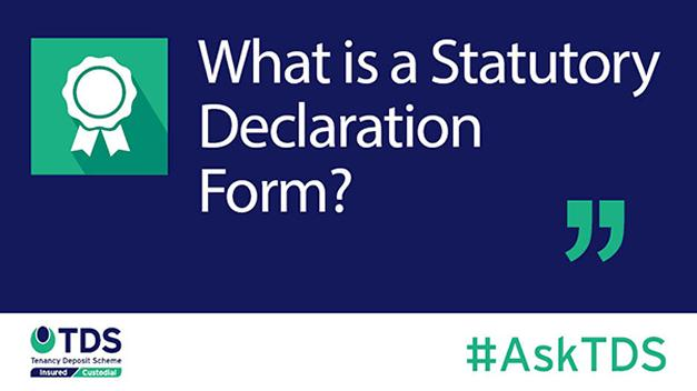 #AskTDS: What is a Statutory Declaration Form? - custodial.tenancydepositscheme.com