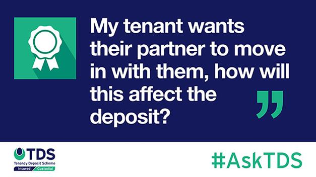"""#AskTDS: """"My tenant wants their partner to move in with them; how will this affect the deposit?"""""""