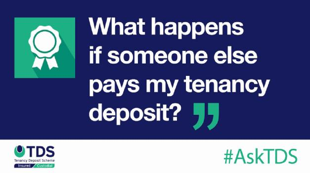 #AskTDS: What happens if someone else pays my tenancy deposit?