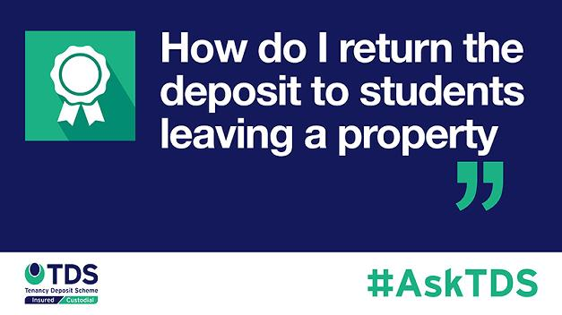 "#AskTDS: ""How do I return the deposit to students leaving a property?"""