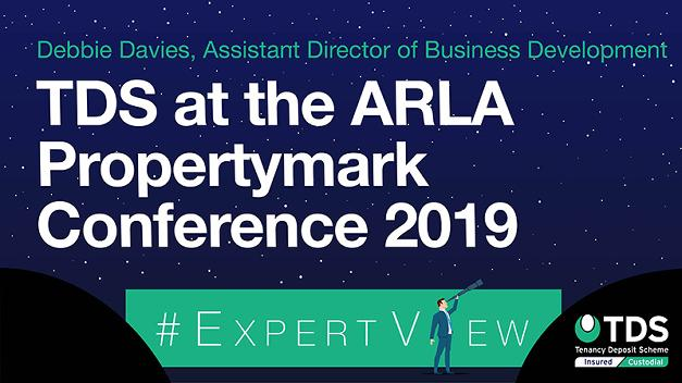 #ExpertView: TDS at the ARLA Propertymark Conference 2019