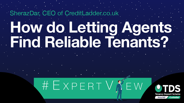 #ExpertView: Sheraz Dar, CEO of CreditLadder discusses 'How do Letting Agents Find Reliable Tenants?'