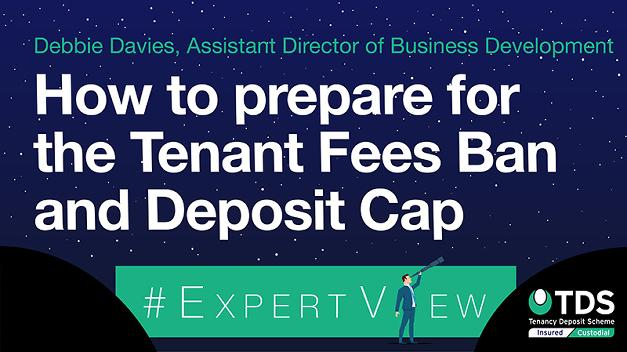 #ExpertView: How to prepare for the Tenant Fees Ban and Deposit Cap in England