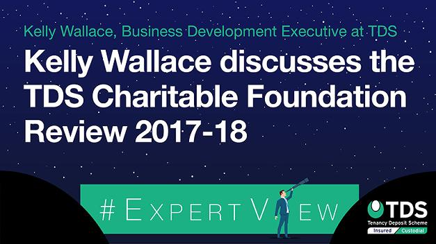 #ExpertView: Kelly Wallace discusses the TDS Charitable Foundation Review 2017-18