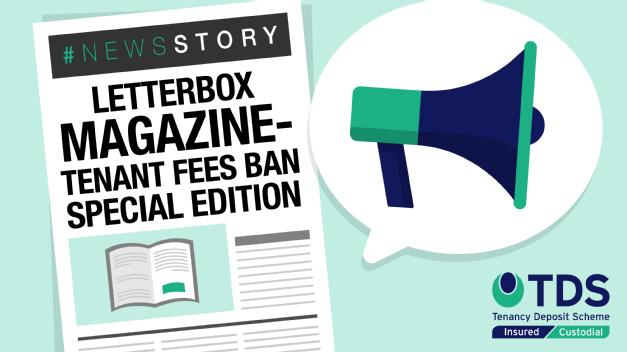 #NewsStory: TDS Publishes a Tenant Fees Ban Special Edition of Letterbox